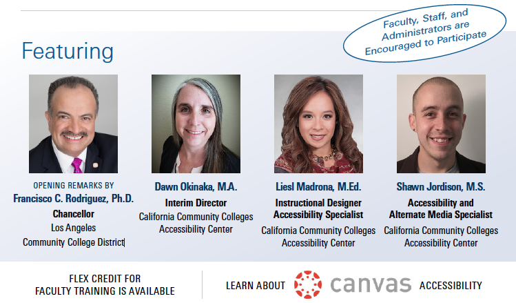 Francisco C. Rodriguez, Ph.D., Dawn Okinaka, M.A. Interim Director California Community Colleges Accessibility Center, Liesl Madrona, M.Ed. Instructional Designer Accessibility Specialist, Shawn Jordison, M.S. Accessibility and Alternate Media Specialist